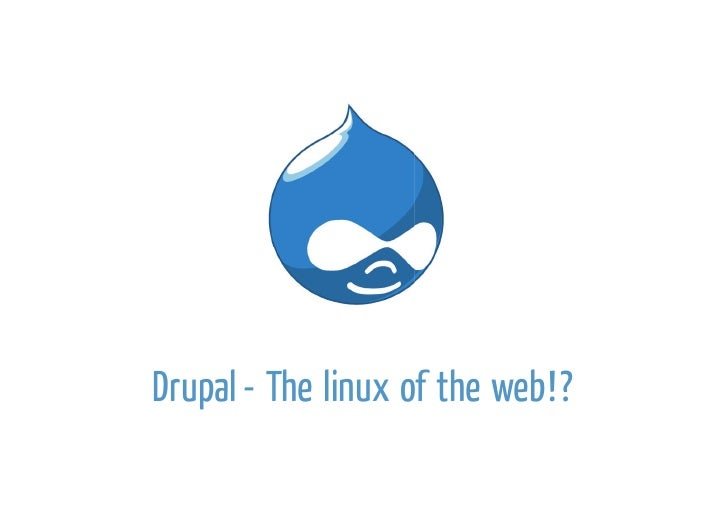 Drupal - The linux of the web!?