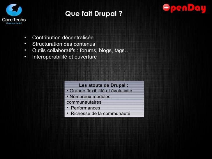 Que fait Drupal ? <ul><ul><li>Contribution décentralisée </li></ul></ul><ul><ul><li>Structuration des contenus </li></ul><...