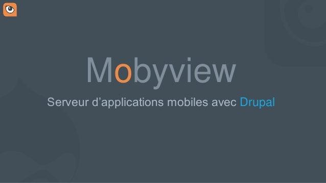 Mobyview Serveur d'applications mobiles avec Drupal