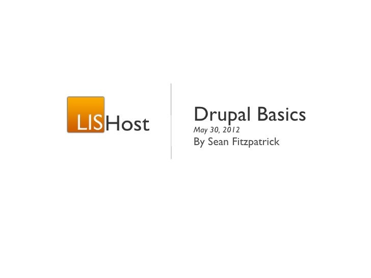 Drupal BasicsMay 30, 2012By Sean Fitzpatrick