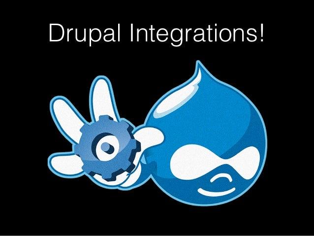 Drupal Integrations!