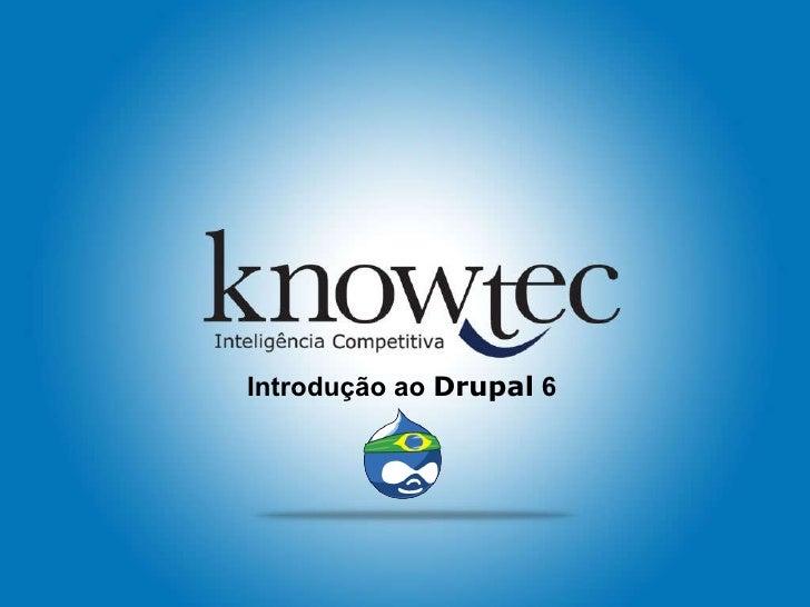 Introdução ao  Drupal  6