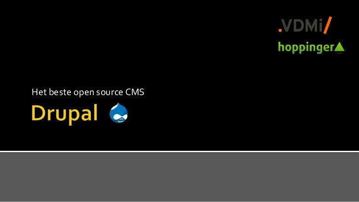 Drupal<br />Het beste open source CMS<br />