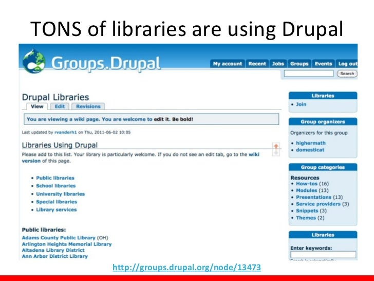 TONS of libraries are using Drupal        http://groups.drupal.org/node/13473