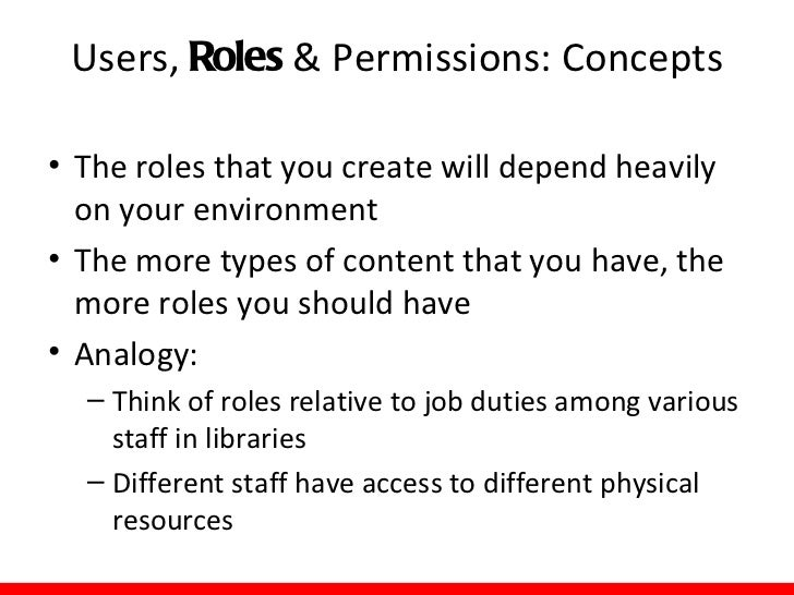 Users, Roles & Permissions: Examples         Roles on our Intranet