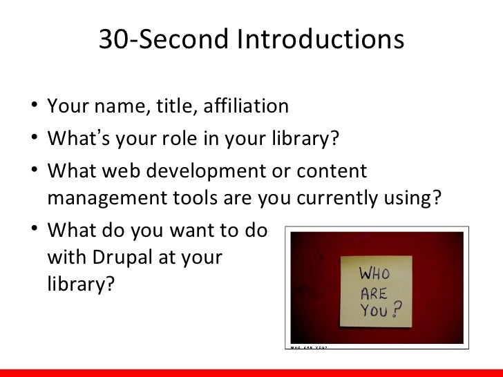 30-Second Introductions• Your name, title, affiliation• What's your role in your library?• What web development or content...