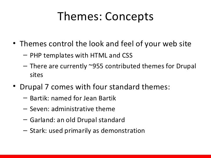 """Themes: Concepts""""Build first. Then theme.""""              - Stephanie Pakrul,                Drupal Enthusiast"""