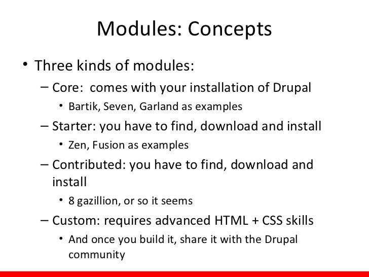 Modules: Concepts  To find contributed modules:http://drupal.org/project/modules
