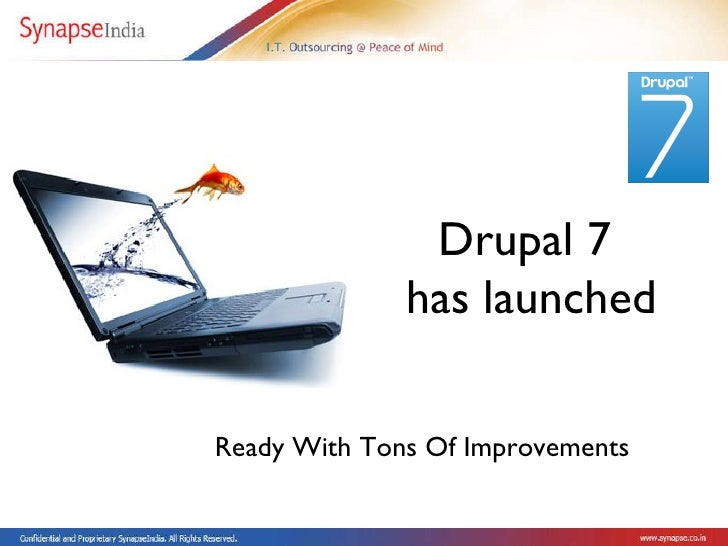 Drupal 7  has launched Ready With Tons Of Improvements