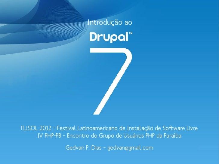 Introdução aoFLISOL 2012 – Festival Latinoamericano de Instalação de Software Livre      IV PHP-PB – Encontro do Grupo de ...