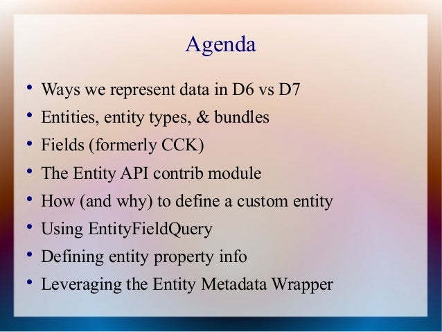 Entities in Drupal 7 & the Entity API Slide 3