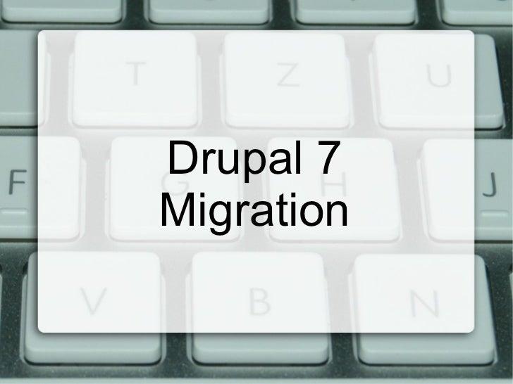 Drupal 7 Migration