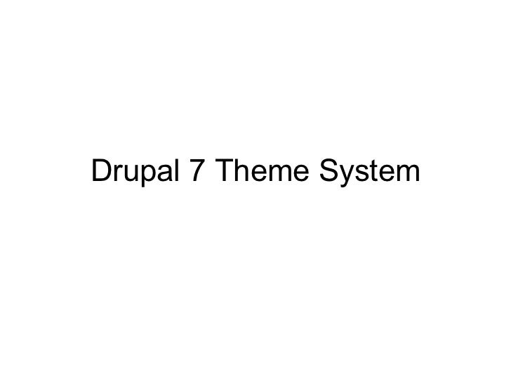 Drupal 7 Theme System