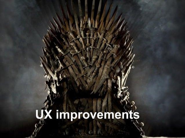 UX improvements
