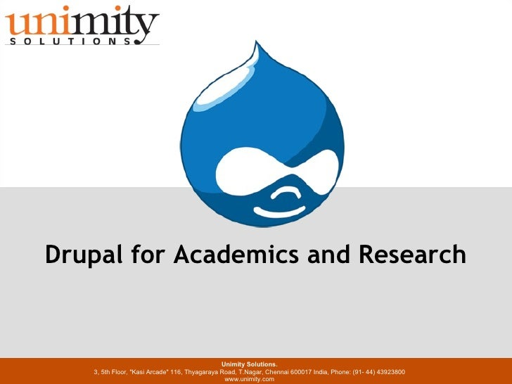 Presentation Title w w w . u n i m i t y . c o m DEC 2010 Drupal for Academics and Research Unimity Solutions. 3, 5th Floo...