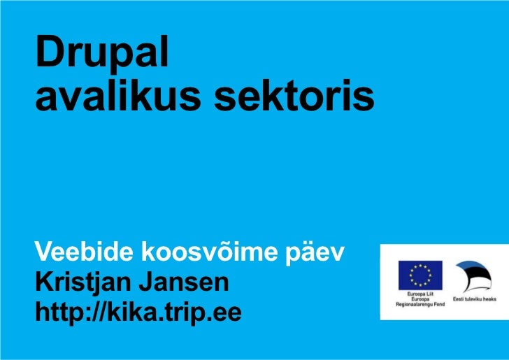 Drupalavalikus sektorisVeebide koosvõime päevKristjan Jansenhttp://kika.trip.ee