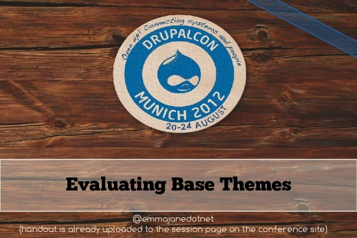Evaluating Base Themes                          @emmajanedotnet 12-8-20(handout is already uploaded to the session page on...