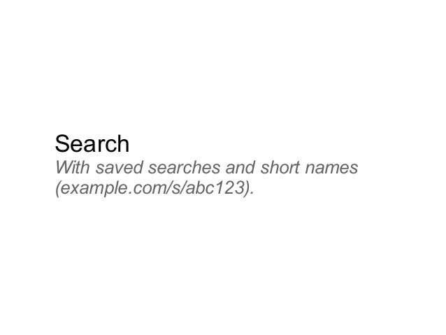 Search With saved searches and short names (example.com/s/abc123).