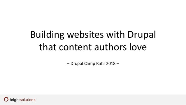 Building websites with Drupal that content authors love – Drupal Camp Ruhr 2018 –