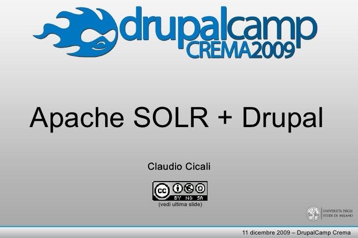 Apache SOLR + Drupal Claudio Cicali Claudio Cicali (vedi ultima slide)
