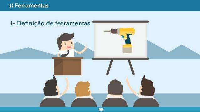 1) Ferramentas ● Qual ferramenta será utilizada para automação? ● Qual ferramenta será utilizada para integração contínua?...