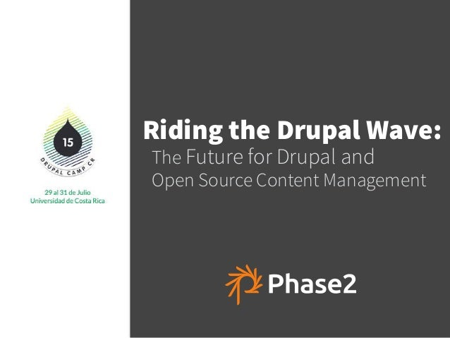 Riding the Drupal Wave: The Future for Drupal and 