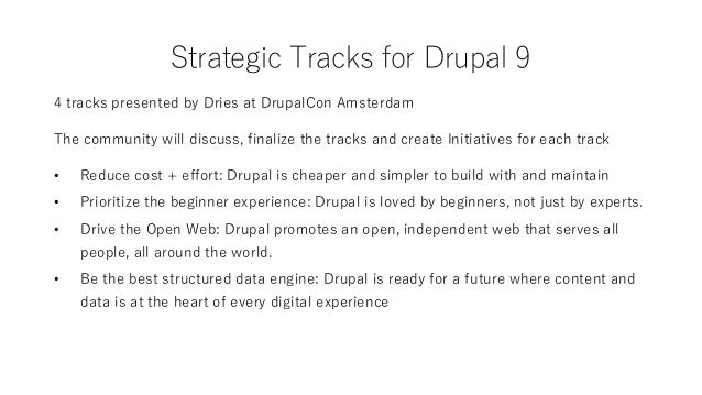 What about Drupal 7 & 8 then? End-of-Life will be November 2021 for both D7 & D8 (18 months after D9's release). Updates, ...