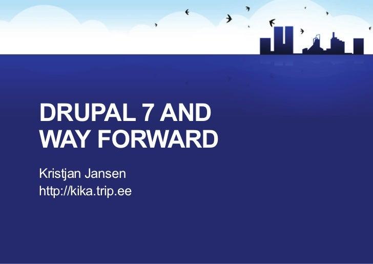 Drupal 7 anDway forwarDKristjan Jansenhttp://kika.trip.ee