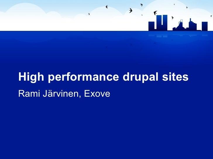 High performance drupal sites Rami Järvinen, Exove