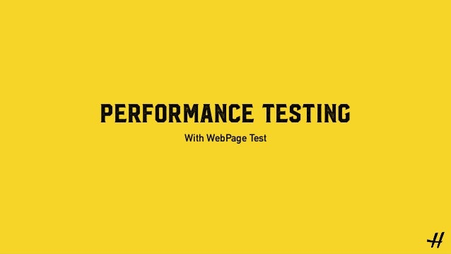 Performance Testing With WebPage Test