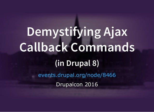 Demystifying AJAX Callback Commands in Drupal 8