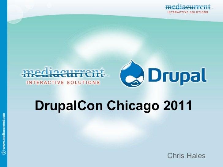 DrupalCon Chicago 2011                  Chris Hales
