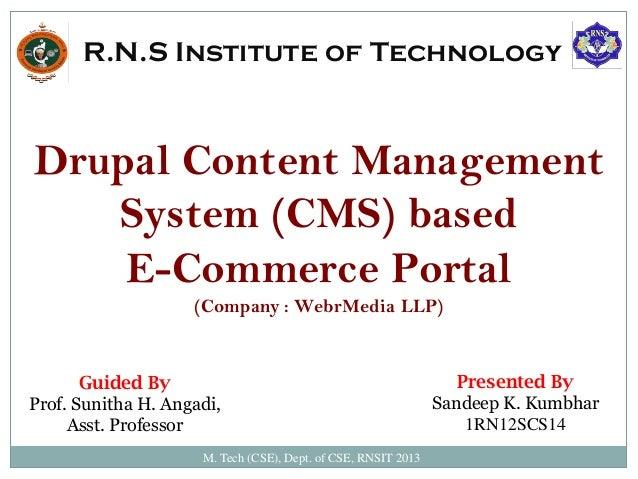 M. Tech (CSE), Dept. of CSE, RNSIT 2013 R.N.S Institute of Technology Drupal Content Management System (CMS) based E-Comme...