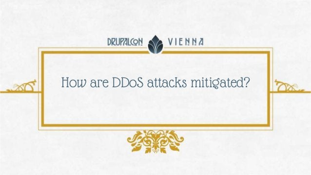 How are DDoS attacks mitigated?