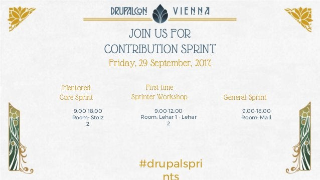 JOIN US FOR CONTRIBUTION SPRINT Friday, 29 September, 2017 First time Sprinter Workshop Mentored Core Sprint General Sprin...