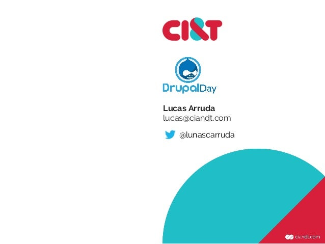 Lucas Arruda lucas@ciandt.com @lunascarruda