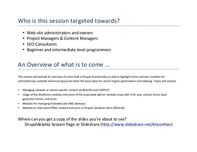 Who  is  this  session  targeted  towards?   • Web  site  administrators  and  owners   • Project  ...