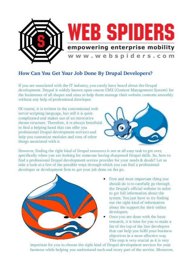 How Can You Get Your Job Done By Drupal Developers? If you are associated with the IT industry, you surely have heard abou...