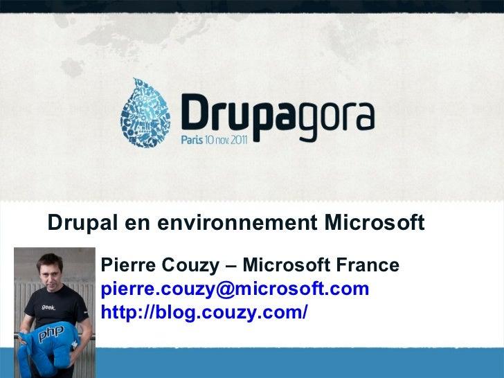 Drupal en environnement Microsoft Pierre Couzy – Microsoft France [email_address] http://blog.couzy.com/