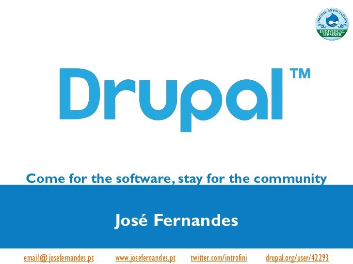 Come for the software, stay for the community                           José Fernandesemail@josefernandes.pt - www.josefer...
