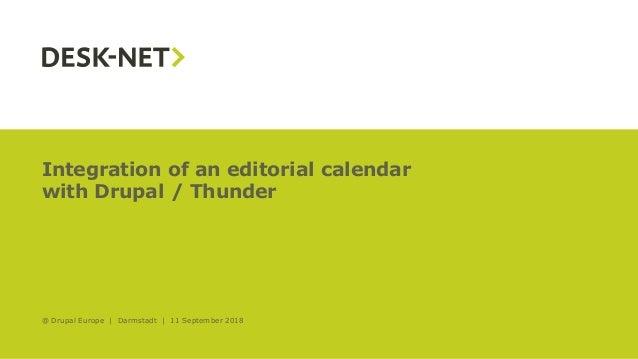 1 Integration of an editorial calendar with Drupal / Thunder @ Drupal Europe | Darmstadt | 11 September 2018