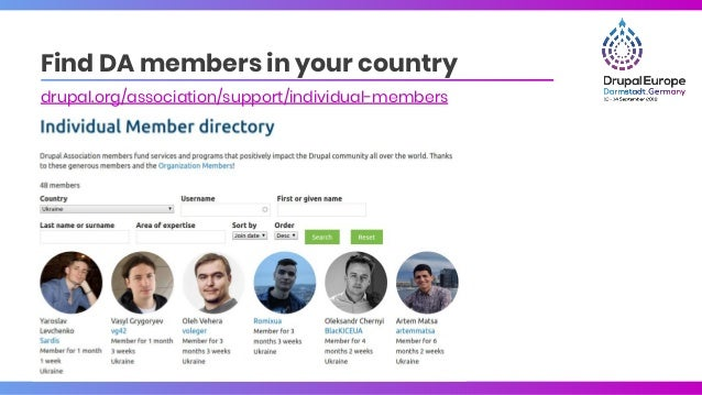 Find DA members in your country drupal.org/association/support/individual-members