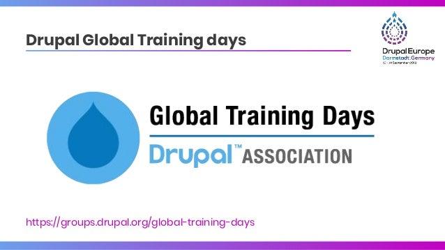 Drupal Global Training days https://groups.drupal.org/global-training-days