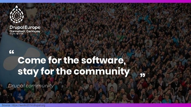 """Source: https://austin2014.drupal.org Come for the software, stay for the community """" """" Drupal community"""