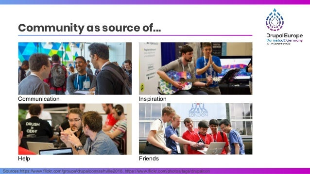 Sources:https://www.flickr.com/groups/drupalconnashville2018, https://www.flickr.com/photos/tags/drupalcon Community as so...