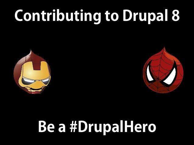 Contributing to Drupal 8 Be a #DrupalHero
