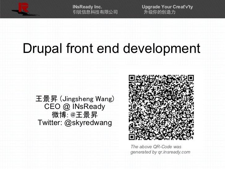 INsReady Inc.        Upgrade Your Creatvty           引锐信息科技有限公司            升级你的创造力Drupal front end development  王景昇 (Jings...