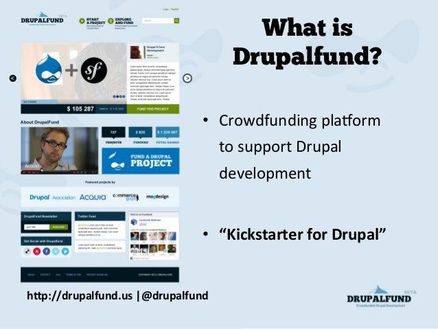 Drupalfund - crowdfunding the future of Drupal development Slide 2