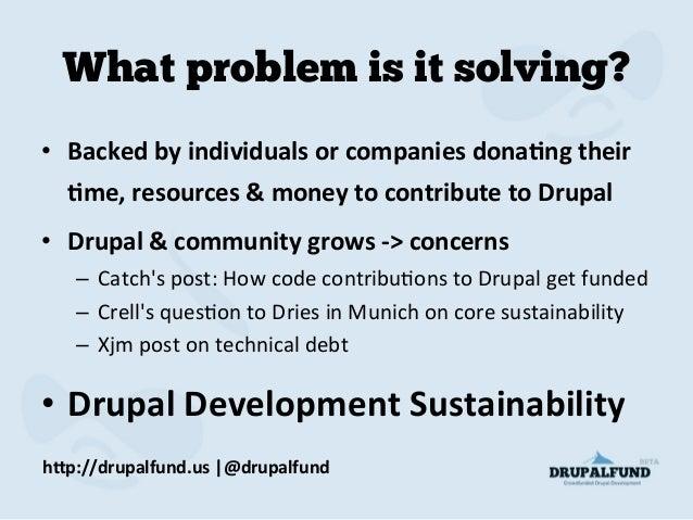 Drupalfund - crowdfunding the future of Drupal development Slide 3