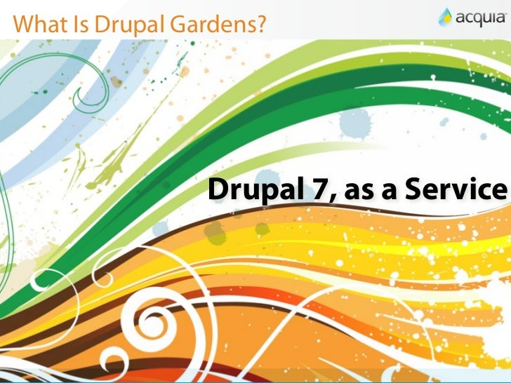 Exceptional Drupal 7, As A Service; 25. What Is Drupal Gardens?